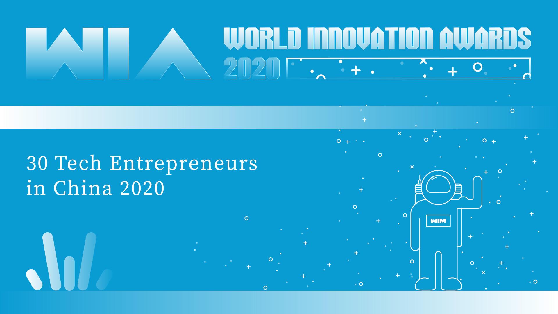 WIA2020 | 30 Tech Entrepreneurs in China